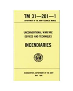Unconventional Warfare Devices-Incendiaries/TM 31-201-1