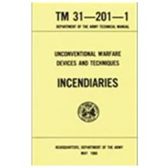 Unconventional Warfare Devices Incendiaries Manual TM 31-201-1